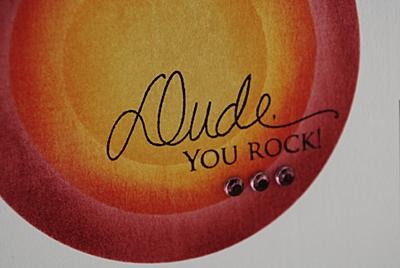 Dude, You Rock!